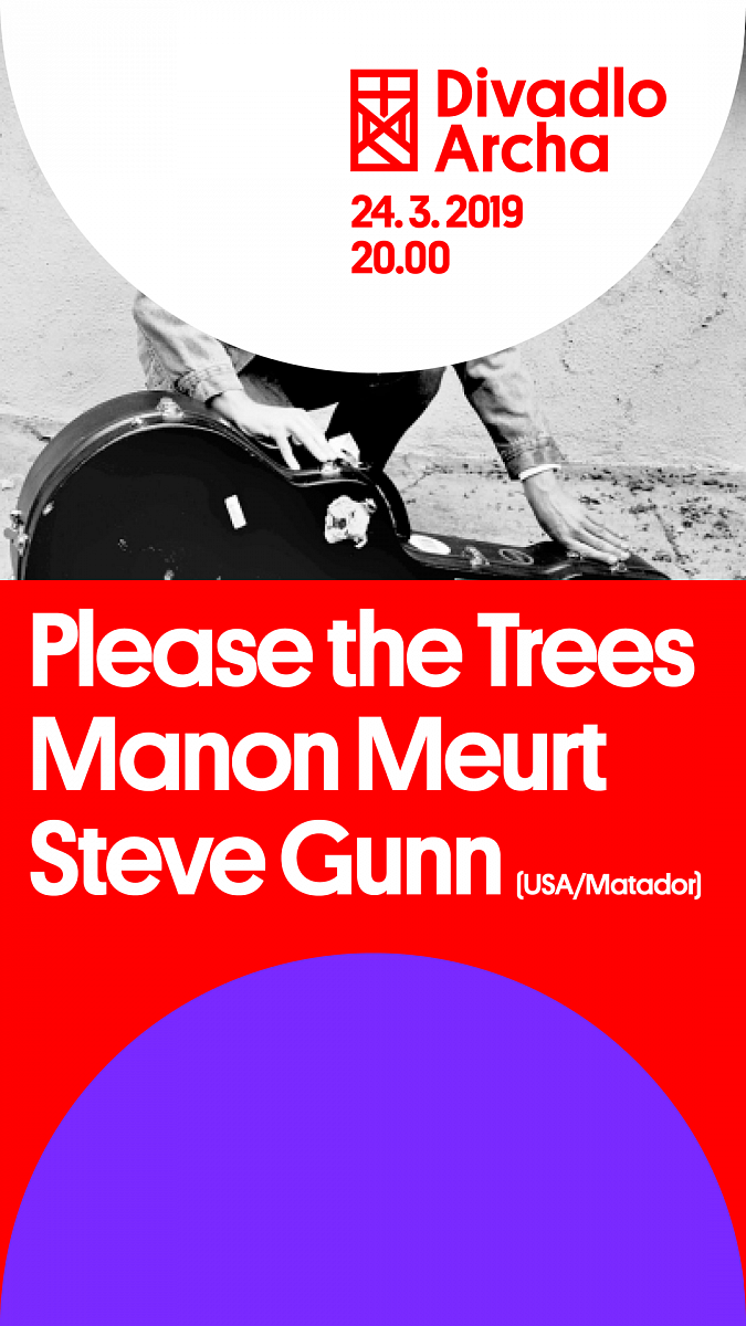 Please the Trees, Manon meurt + special guest: STEVE GUNN